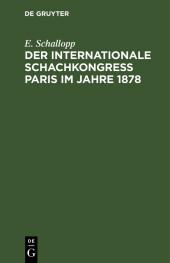 Der Internationale Schachkongress Paris im Jahre 1878