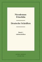 Nicodemus Frischlin: Deutsche Schriften