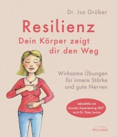Resilienz - dein Körper zeigt dir den Weg