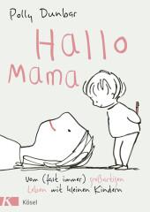 Hallo Mama