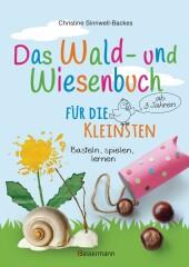 Das Wald- und Wiesenbuch für die Kleinsten. Basteln, spielen, lernen ab 3 Jahren