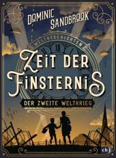 Weltgeschichte(n) - Zeit der Finsternis: Der Zweite Weltkrieg