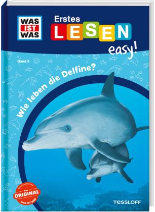 WAS IST WAS Erstes Lesen easy! Band 5. Wie leben die Delfine?