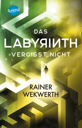 Das Labyrinth (4). Das Labyrinth vergisst nicht