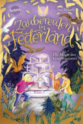 Zaubereulen in Federland. Die Magie des Feuerbrunnens
