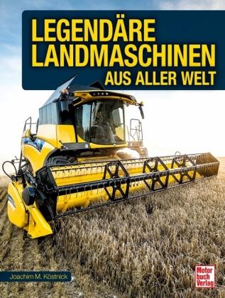 Legendäre Landmaschinen aus aller Welt