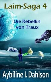 Die Rebellin von Traux