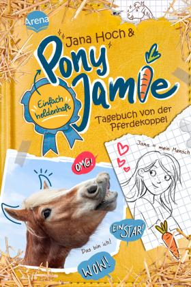 Pony Jamie - Einfach heldenhaft! (1). Tagebuch von der Pferdekoppel