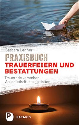 Praxisbuch Trauerfeiern und Bestattungen