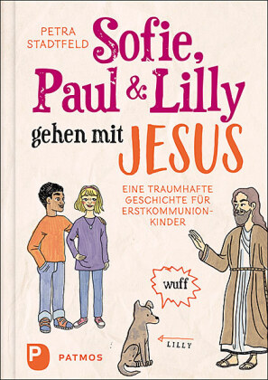 Sofie, Paul und Lilly gehen mit Jesus