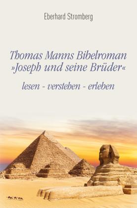 Stromberg, Eberhard: Thomas Manns Bibelroman Joseph und seine Brüder