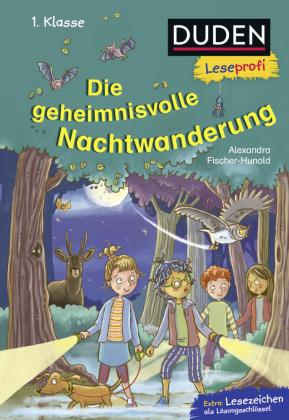 Duden Leseprofi - Die geheimnisvolle Nachtwanderung, 1. Klasse