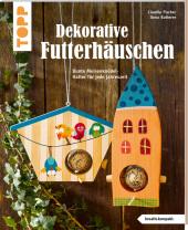 Dekorative Futterhäuschen (kreativ.kompakt)