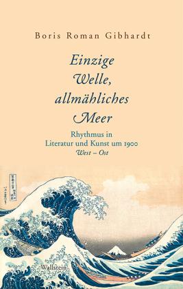 Gibhardt, Boris Roman: Einzige Welle, allmähliches Meer