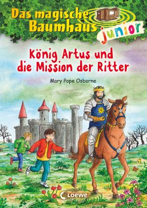Das magische Baumhaus junior (Band 26) - König Artus und die Mission der Ritter