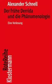 Der frühe Derrida und die Phänomenologie