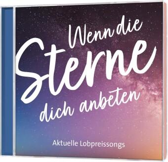 CD Wenn die Sterne dich anbeten, Audio-CD