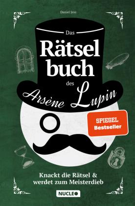 Das Rätselbuch des Arsène Lupin: Knackt die Rätsel & werdet zum Meisterdieb