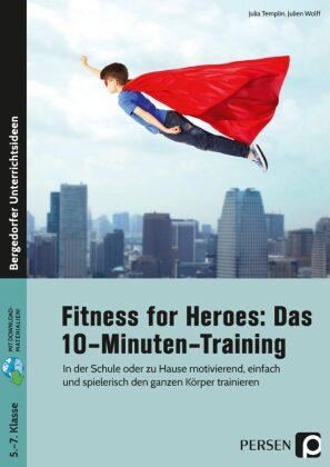 Fitness for Heroes: Das 10-Minuten-Training