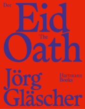 Jörg Gläscher, Der Eid | The Oath