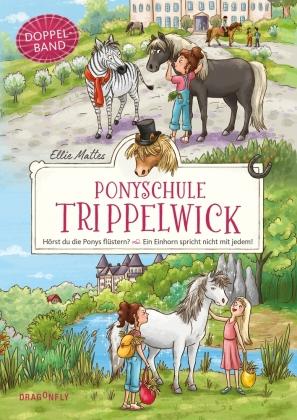 Ponyschule Trippelwick Doppelband (Enthält die Bände 1: Hörst du die Ponys flüstern? / 2: Ein Einhorn spricht nicht mit