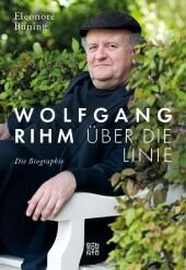 Wolfgang Rihm - Über die Linie